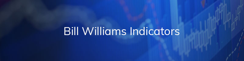 Bill Williams Indicators Strategies